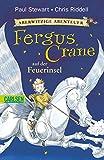 Fergus Crane auf der Feuerinsel (Aberwitzige Abenteuer, Band 1)