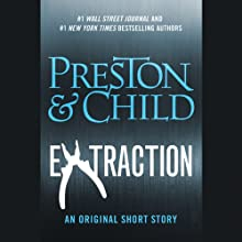 Extraction (       UNABRIDGED) by Douglas Preston, Lincoln Child Narrated by Rene Auberjonois
