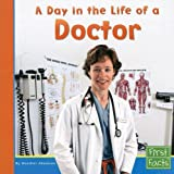 img - for A Day in the Life of a Doctor (First Facts; Community Helpers at Work) book / textbook / text book