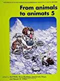 img - for From Animals to Animats 5: Proceedings of the Fifth International Conference on Simulation of Adaptive Behavior (Complex Adaptive Systems) book / textbook / text book