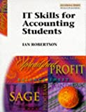 Information Technology Skills for Accounting Students: Microsoft Excel Worksheets, Graphics & Charts (0273617141) by Robertson, Ian