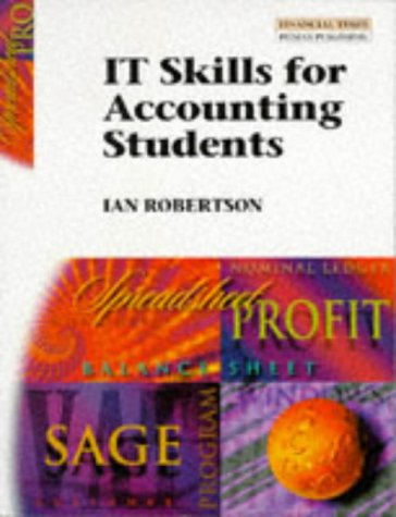 Information Technology Skills for Accounting Students: Microsoft Excel Worksheets, Graphics & Charts
