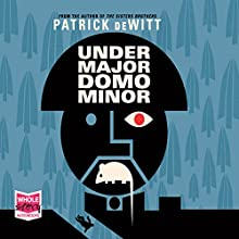 Undermajordomo Minor Audiobook by Patrick deWitt Narrated by Simon Prebble