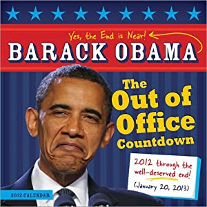 President Barack Obama 2012 the Out of Office Countdown Wall Calendar