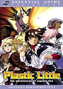 Plastic Little - The Adventures of Captain Tita (Essential Anime Collection)