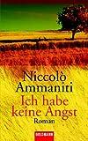 Ich habe keine Angst. - Niccolo Ammaniti, Ulrich Hartmann