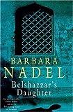 Belshazzars Daughter (999998052X) by Nadel, Barbara