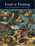 Food in Painting: From the Renaissanc...