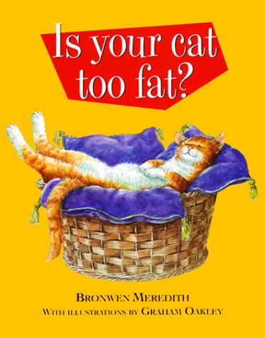Is Your Cat Too Fat?, Bronwen Meredith