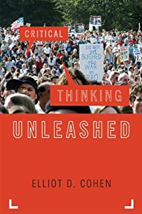 Critical Thinking Unleashed (Elements of Philosophy) from Elliot D. Cohen