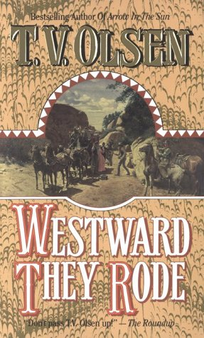 Westward They Rode, THEODORE V. OLSEN