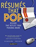 img - for Resumes that Pop!: Designs that Reflect Your Personal Brand (Barron's Resumes That Pop: Designing the Perfect Resume) book / textbook / text book