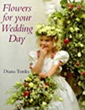img - for Flowers for Your Wedding Day book / textbook / text book