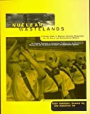 img - for Nuclear Wastelands: A Global Guide to Nuclear Weapons Production and Its Health and Environmental Effects book / textbook / text book