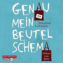 Genau mein Beutelschema Hörbuch von Sebastian Lehmann Gesprochen von: Sebastian Lehmann