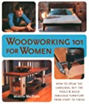 Woodworking 101 for Women: How to Spe...