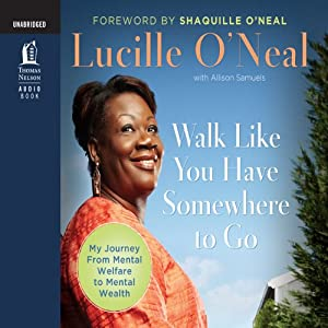 Walk Like You Have Somewhere to Go | [Lucille O'Neal, Allison Samuels, Shaquille O'Neal (foreword)]