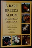 img - for Rare Breeds Album of American Livestock by Carolyn J. Christman (1998-01-04) book / textbook / text book