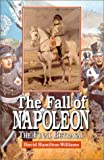 img - for The Fall of Napoleon : The Final Betrayal book / textbook / text book