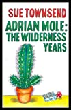 Sue Townsend Adrian Mole: the Wilderness Years