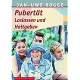 """Pubert�t. Loslassen und Haltgebenvon """"Jan-Uwe Rogge"""""""