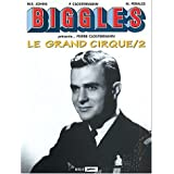 Biggles pr�sente... Le Grand Cirque, tome 2par Pierre Clostermann