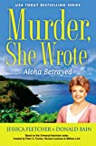 img - for Murder, She Wrote: Aloha Betrayed (Murder She Wrote) book / textbook / text book