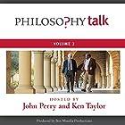Philosophy Talk, Vol. 2 Hörbuch von John Perry, Ken Taylor