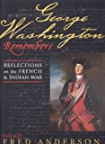img - for George Washington Remembers: Reflections on the French and Indian War book / textbook / text book