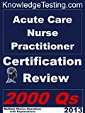 img - for Acute Care Nurse Practitioner Certification Review (Board Certification for Nurse Practioners) book / textbook / text book