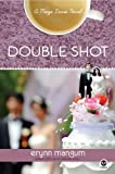 Double Shot: A Maya Davis Novel with Bonus Content (Maya Davis Series)