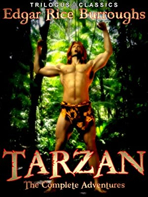 Tarzan: The Complete Adventures of Edgar Rice Burroughs