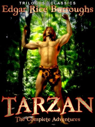 Tarzan: The Complete Adventures of Edgar Rice Burroughs (English Edition)