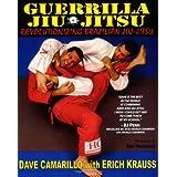 Guerrilla Jiu-Jitsu: Revolutionizing Brazilian Jiu-jitsuby Dave Camarillo