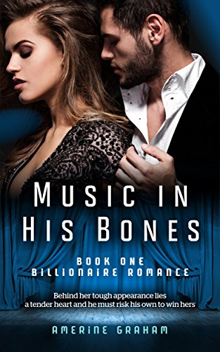 Billionaire Romance: Music in His Bones by Amerine Graham