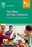 Gut leben mit Typ-1-Diabetes: Arbeitsbuch zur Basis-Bolus-Therapie