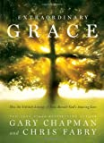 img - for Extraordinary Grace: How the Unlikely Lineage of Jesus Reveals God's Amazing Love book / textbook / text book