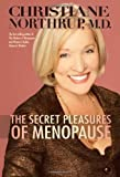 The Secret Pleasures of Menopause (1401922376) by Christiane Northrup M.D.