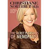 The Secret Pleasures of Menopauseby Christiane Northrup