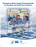 img - for Emergency Water Supply Planning Guide for Hospitals and Health Care Facilities book / textbook / text book