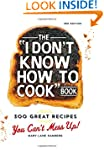 "The ""I Don't Know How To Cook"" Book:..."
