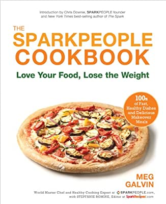 The Sparkpeople Cookbook Love Your Food Lose The Weight