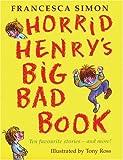 Horrid Henry's Big Bad Book: Ten Favourite Stories - and more! (Horrid Henry Compilation) by Simon. Francesca ( 2005 ) Paperback Simon. Francesca