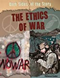 img - for The Ethics of War (Both Sides of the Story) book / textbook / text book