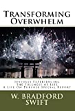 img - for Transforming Overwhelm: Joyfully Experiencing the Fullness of a Life On Purpose (Life On Purpose Special Reports Book 2) book / textbook / text book