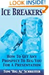 Ice Breakers! How To Get Any Prospect...