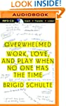Overwhelmed: Work, Love, and Play Whe...