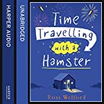 Time Travelling with a Hamster | Ross Welford