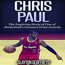 Chris Paul: The Inspiring Story of One of Basketball's Greatest Point Guards (       UNABRIDGED) by Clayton Geoffreys Narrated by David L. Stanley