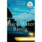 Black Water Rising: A Novelby Attica Locke